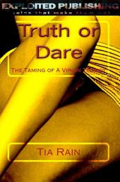 Truth or Dare:: The Taming of a Virgin Tomboy