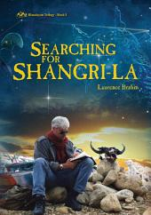 Searching for Shangri-La: Himalayan Trilogy, Book 1