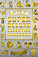 Pokemon Super Deluxe Essential Handbook Ultimate Collector's Edition