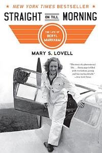 Straight on Till Morning: The Life of Beryl Markham Book