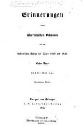 Erinnerungen eines österreichischen Veteranen aus dem italienischen Kriege der Jahre 1848 und 1849: Band 1