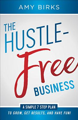 The Hustle Free Business PDF