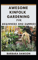 Awesome Kinfolk Gardening for Beginners and Dummies