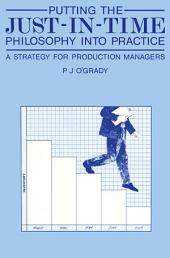 Putting the Just-In-Time Philosophy into Practice: A Strategy for Production Managers
