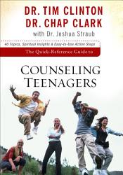 The Quick Reference Guide to Counseling Teenagers PDF