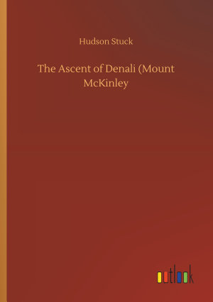 The Ascent of Denali  Mount McKinley