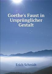 Goethe's Faust in Urspr?nglicher Gestalt