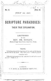 Scripture Paradoxes: their true explanation. Lectures, etc: Issues 1-12