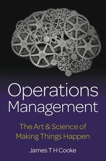 Operations Management   The Art   Science of Making Things Happen PDF