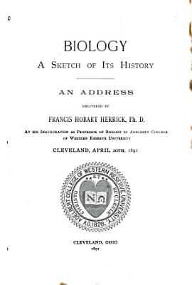 Biology, a Sketch of Its History