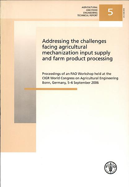 Addressing The Challenges Facing Agricultural Mechanization Input Supply And Farm Product Processing