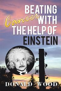 Beating Cancer with the Help of Einstein Book