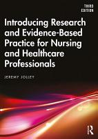 Introducing Research and Evidence Based Practice for Nursing and Healthcare Professionals PDF