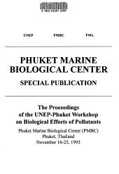 The Proceedings of the UNEP-Phuket Workshop on Biological Effects of Pollutants