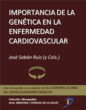 Importancia de la genética en la enfermedad cardiovascular: Control global del riesgo cardiometabólico