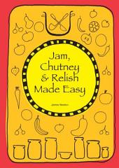 Jam, Chutney and Relish Made Easy