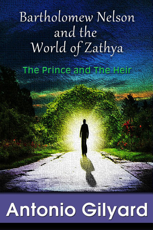 Bartholomew Nelson and the World of Zathya  The Prince and The Heir