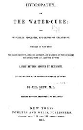 Hydropathy, Or, The Water-cure: Its Principles, Processes, and Modes of Treatment