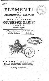 Elementi di architettura militare del maresciallo Giuseppe Parisi Tomo 1. [-4.]: Volume 2