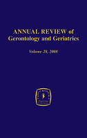 Annual Review of Gerontology and Geriatrics  Volume 28  2008 PDF