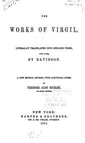 The Works of Virgil: Literally Translated Into English Prose, with Notes