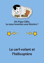 Papa Câlin - 005 - Le cerf-volant et l'hélicoptère