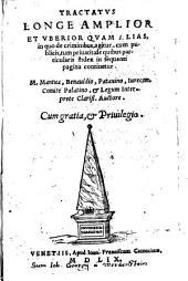 Tractatus longe amplior et uberior quam alias, in quo de criminibus agitur