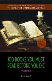 100 Books You Must Read Before You Die - volume 1 [newly updated] [Pride and Prejudice; Jane Eyre; Wuthering Heights; Tarzan of the Apes; The Count of Monte Cristo; A Room With a View; The Odyssey; etc.] (Book House Publishing)