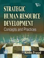 Strategic Human Resource Development   Concepts and Practices PDF