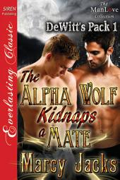The Alpha Wolf Kidnaps a Mate [DeWitt's Pack 1]