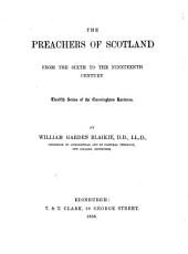 The Preachers of Scotland from the Sixth to the Nineteenth Century: Twelfth Series of the Cunningham Lectures