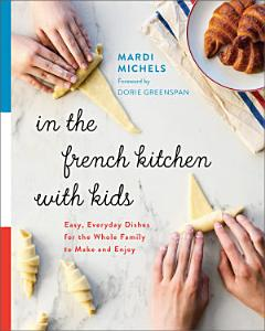 In the French Kitchen with Kids Book