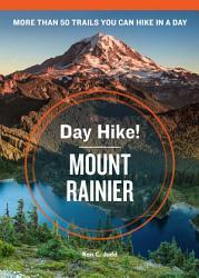 Day Hike! Mount Rainier, 3rd Edition