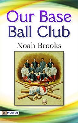 Our Base Ball Club