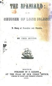 The Spaniard, Or The Cruiser of Long Island: A Story of Sunshine and Shadow