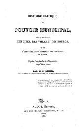 Histoire critique du pouvoir municipal, de la condition des cités, des villes et des bourgs et de l'administration comparée des communes en France depuis l'origine de la Monarchie jusqu'à nos jours