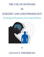 THE USE OF HYPNOSIS IN SURGERY AND ANESTHESIOLOGY