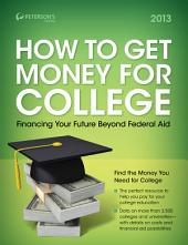 How to Get Money for College 2013: Edition 30