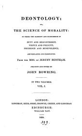 Deontology; or, The science of morality, from the MSS. of J. Bentham ed. by J. Bowring: Volume 1