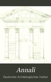 Annali dell'Instituto di corrispondenza archeologica: v. 1 -57; 1829- 85 Annales de l'Institut de correspondance archéologique. t. 1 -57; 1829- 85, Volume 49