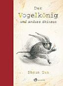Der Vogelk  nig und andere Skizzen PDF