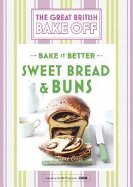 Great British Bake Off Bake It Better  No 7   Sweet Bread   Buns