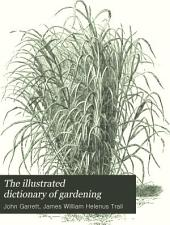 The Illustrated Dictionary of Gardening: A Practical and Scientific Encyclopaedia of Horticulture for Gardeners and Botanists, Volume 6