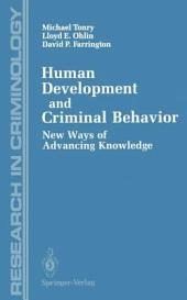 Human Development and Criminal Behavior: New Ways of Advancing Knowledge