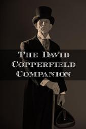 The David Copperfield Companion: Includes Study Guide, Historical Context, Biography and Character Index