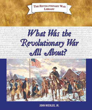 What Was the Revolutionary War All About