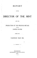 Report of the Director of the Mint Upon the Production of the Precious Metals in the U S  PDF