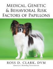 Medical, Genetic & Behavioral Risk Factors of Papillons