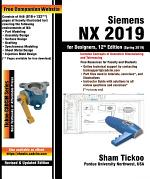 Siemens NX 2019 for Designers, 12th Edition
