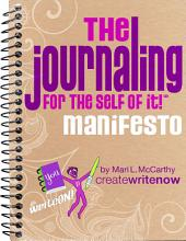 The Journaling for the Self of It!TM Manifesto
